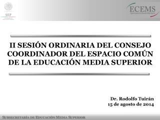 Dr. Rodolfo Tuirán 15 de agosto de 2014