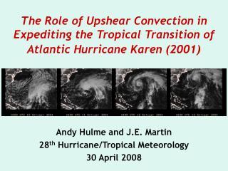 Andy Hulme and J.E. Martin 28 th  Hurricane/Tropical Meteorology 30 April 2008