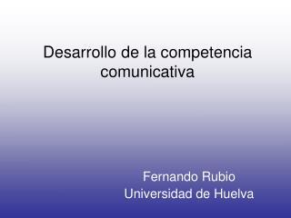 Desarrollo de la competencia comunicativa