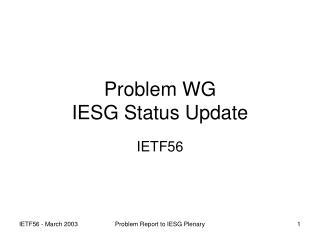 Problem WG IESG Status Update