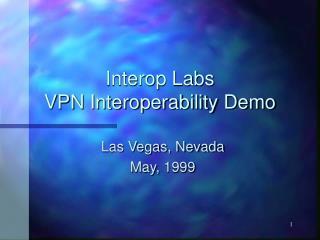Interop Labs VPN Interoperability Demo