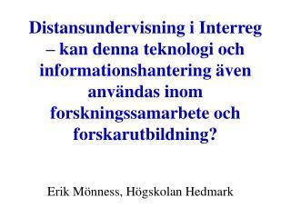 Erik Mönness, Högskolan Hedmark