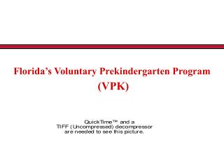 Florida's Voluntary Prekindergarten Program  (VPK)