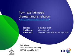 flow rate fairness dismantling a religion < draft-briscoe-tsvarea-fair-01.pdf >