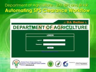 Department of Agriculture   BAI, BPI and BFAR Automating SPS Clearance Workflow