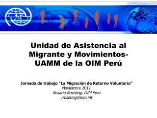 Unidad de Asistencia al Migrante y Movimientos- UAMM de la OIM Per�