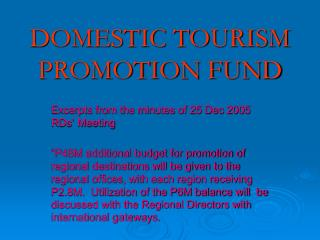DOMESTIC TOURISM PROMOTION FUND