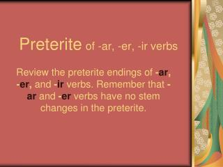 Preterite of -ar, -er, -ir verbs