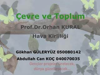 Çevre ve Toplum Prof.Dr .Orhan KURAL Hava Kirliliği