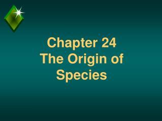 Chapter 24 The Origin of Species