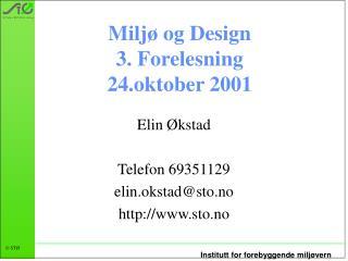 Miljø og Design 3. Forelesning 24.oktober 2001