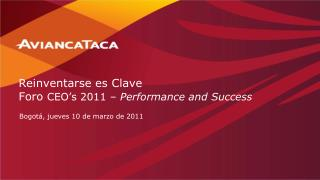 Reinventarse es Clave Foro  CEO's 2011 –  Performance and Success