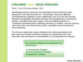 UTBILDNING               SOCIAL RÖRLIGHET