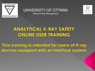 ANALYTICAL X-RAY SAFETY ONLINE USER TRAINING This training is intended for users of X-ray devices equipped with an inte