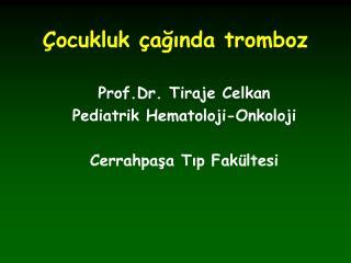 Çocukluk çağında tromboz