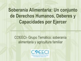 Soberan�a Alimentaria: Un conjunto de Derechos Humanos, Deberes y Capacidades por Ejercer