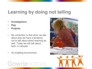 Learning by doing not telling