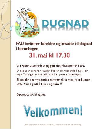 FAU inviterer foreldre og ansatte til dugnad i barnehagen  31. mai kl 17.30