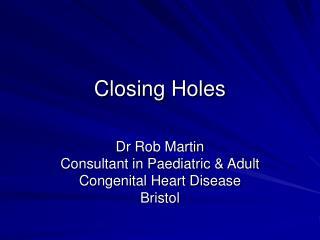 Closing Holes