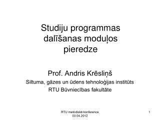 Studiju programmas dalīšanas moduļos  pieredze