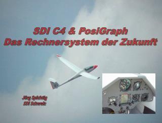 SDI C4 & PosiGraph Das Rechnersystem der Zukunft