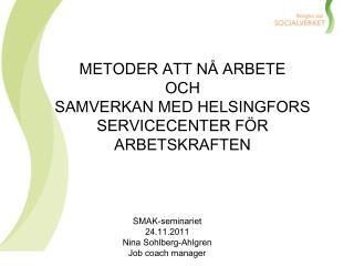 METODER ATT NÅ ARBETE  OCH  SAMVERKAN MED HELSINGFORS  SERVICECENTER FÖR ARBETSKRAFTEN