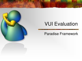 VUI Evaluation