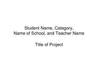 Student Name, Category, Name of School, and Teacher Name
