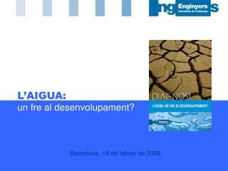 L'AIGUA:  un fre al desenvolupament?