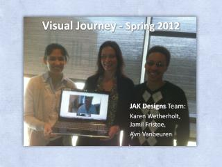 Visual Journey -  Spring 2012