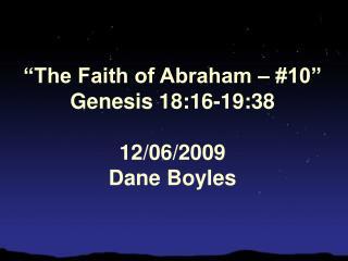 The Faith of Abraham   10  Genesis 18:16-19:38  12