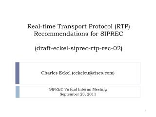Real-time Transport Protocol (RTP) Recommendations for SIPREC (draft-eckel-siprec-rtp-rec-02)