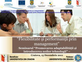 """""""Flexibilitate şi performanţă prin management"""""""