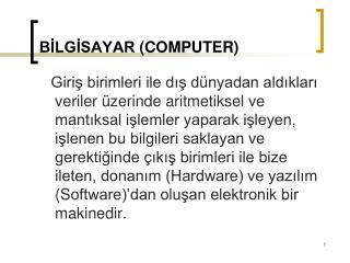 BİLGİSAYAR  (COMPUTER)
