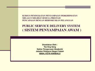 Disediakan Oleh : Teo Eng Seng Sektor Pengurusan Akademik Jabatan Pelajaran Negeri Sabah