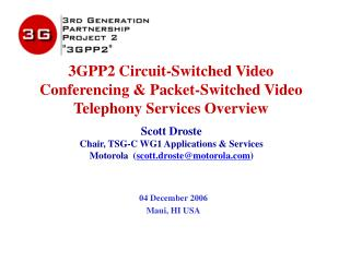 3GPP2 Circuit-Switched Video Conferencing & Packet-Switched Video Telephony Services Overview