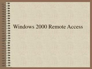 Windows 2000 Remote Access