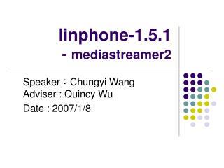 linphone-1.5.1 -  mediastreamer2