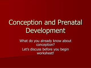 Conception and Prenatal Development