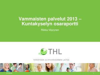 Vammaisten palvelut 2013 – Kuntakyselyn osaraportti