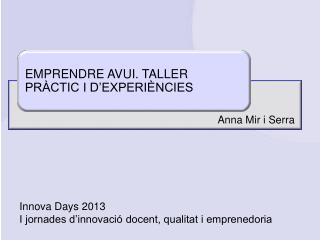Innova Days 2013 I jornades d'innovació docent, qualitat i emprenedoria