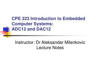 CPE 323 Introduction to Embedded Computer Systems: ADC12 and DAC12