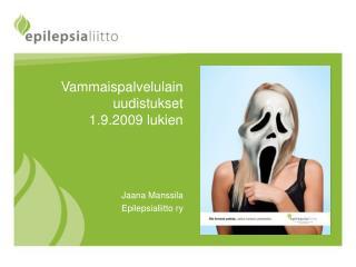 Vammaispalvelulain uudistukset  1.9.2009 lukien