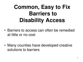 Common, Easy to Fix  Barriers to  Disability Access