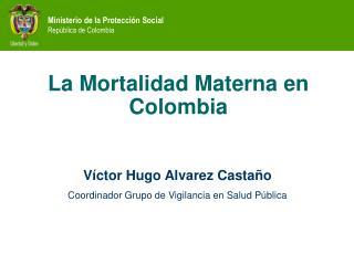 La Mortalidad Materna en Colombia