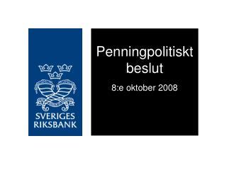 Penningpolitiskt beslut 8:e oktober 2008