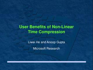 User Benefits of Non-Linear  Time Compression