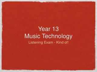 Year 13  Music Technology