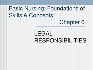 Basic Nursing: Foundations of  Skills  Concepts                                 Chapter 6