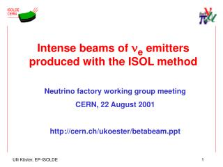 Intense beams of ne emitters produced with the ISOL method